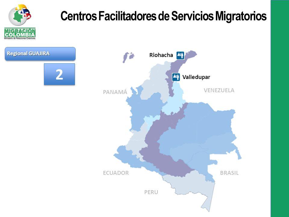 Regional GUAJIRA Riohacha Valledupar 2 2 PANAMÁ VENEZUELA BRASIL PERU ECUADOR Centros Facilitadores de Servicios Migratorios