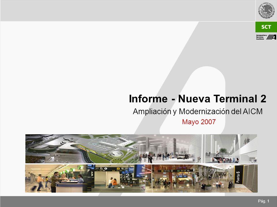 Pág. 1 Informe - Nueva Terminal 2 Ampliaci ó n y Modernizaci ó n del AICM Mayo 2007