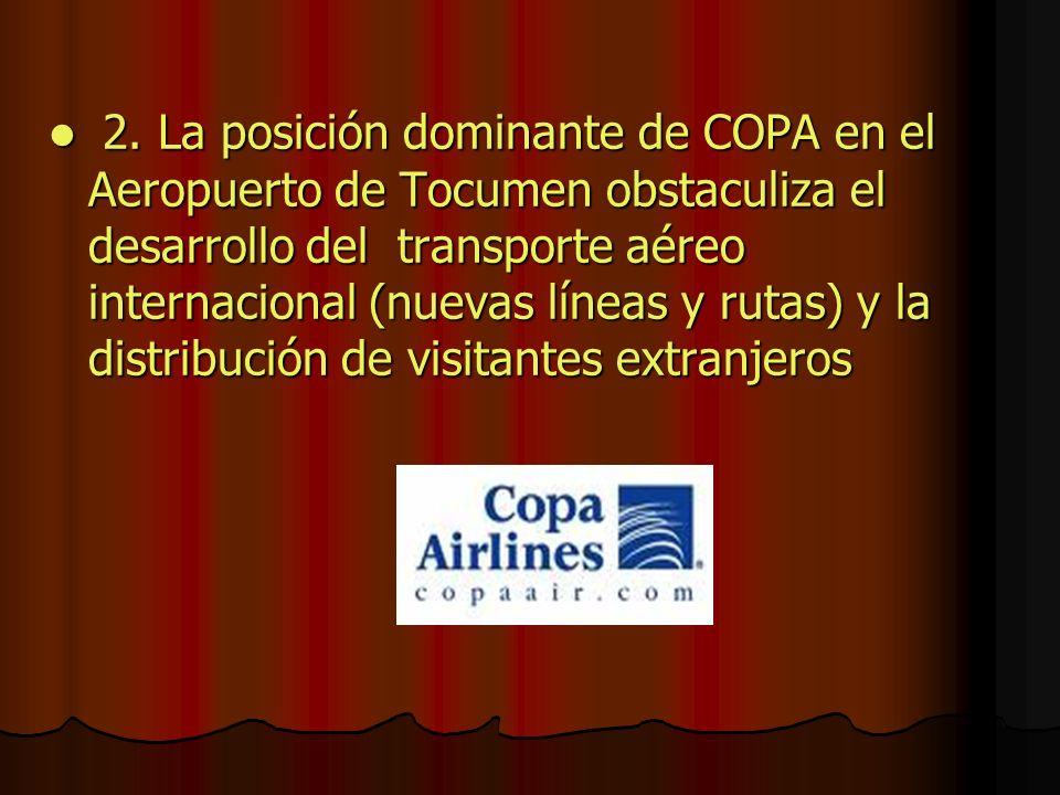 2. La posición dominante de COPA en el Aeropuerto de Tocumen obstaculiza el desarrollo del transporte aéreo internacional (nuevas líneas y rutas) y la