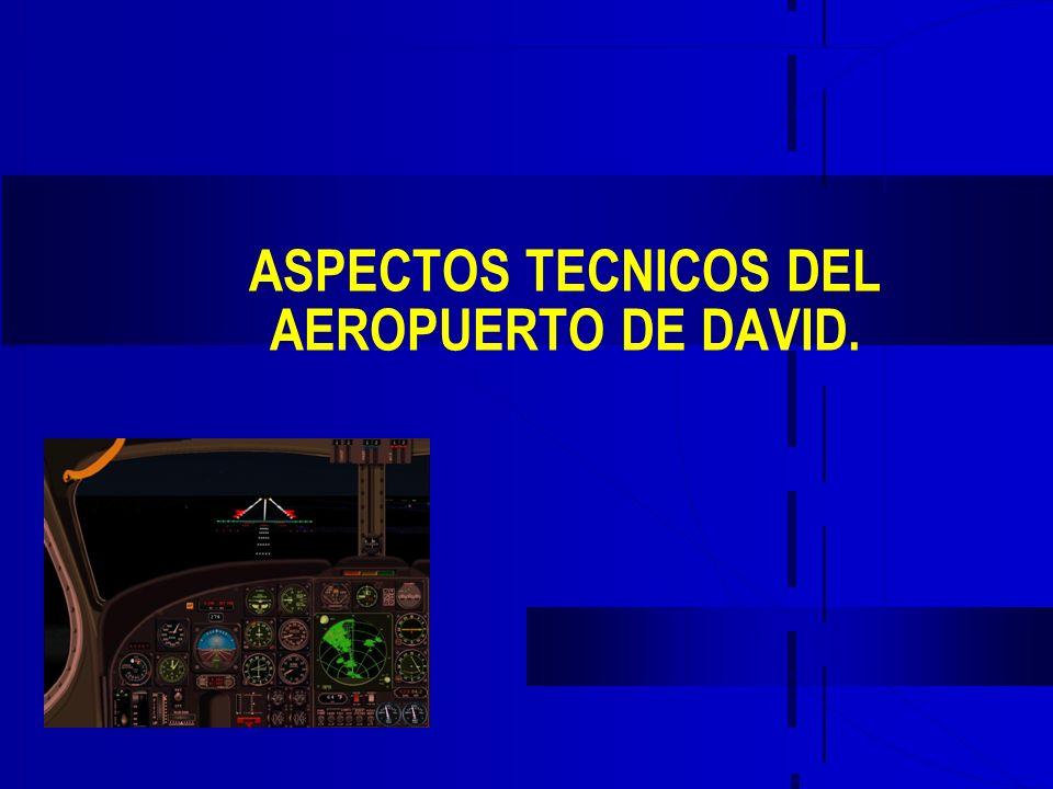 ASPECTOS TECNICOS DEL AEROPUERTO DE DAVID.