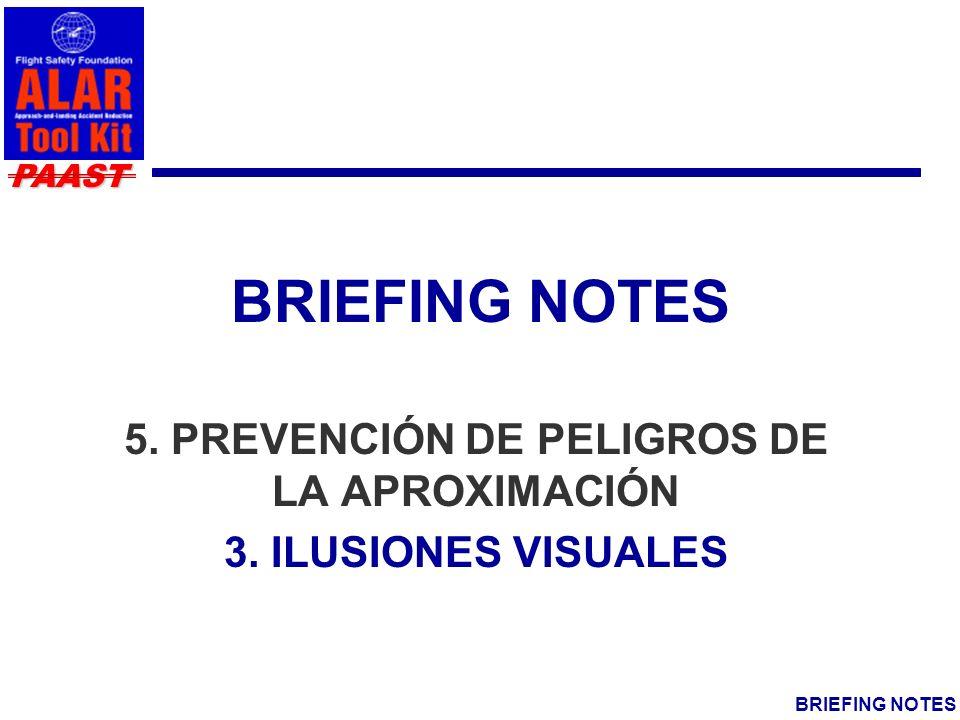 PAAST BRIEFING NOTES 5. PREVENCIÓN DE PELIGROS DE LA APROXIMACIÓN 3. ILUSIONES VISUALES