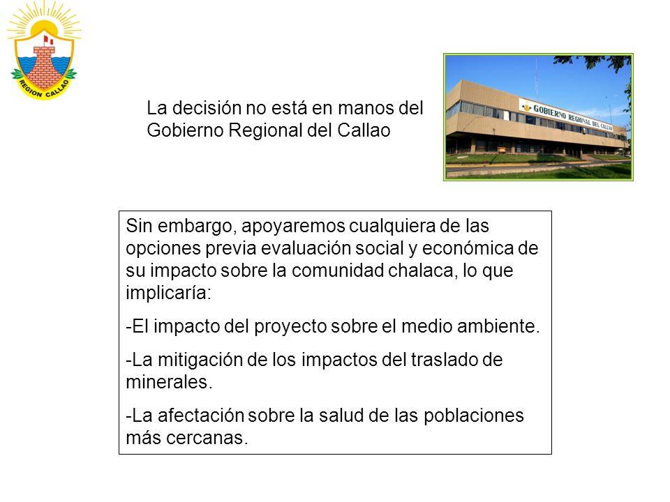 La decisión no está en manos del Gobierno Regional del Callao Sin embargo, apoyaremos cualquiera de las opciones previa evaluación social y económica