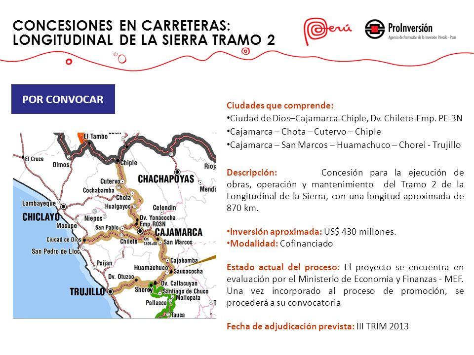 Ciudades que comprende: Ciudad de Dios–Cajamarca-Chiple, Dv. Chilete-Emp. PE-3N Cajamarca – Chota – Cutervo – Chiple Cajamarca – San Marcos – Huamachu