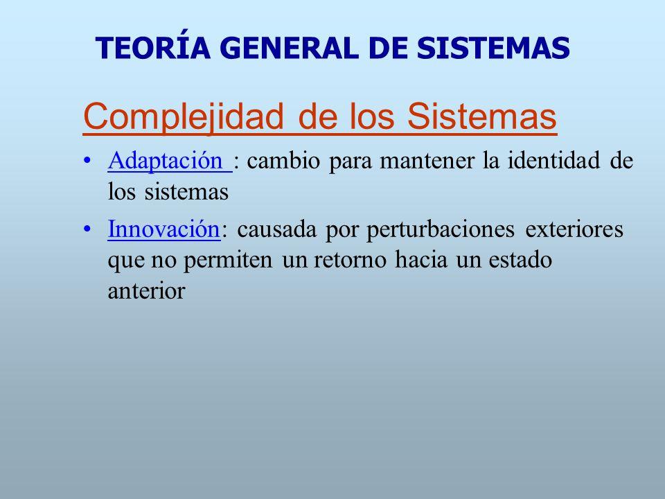 Complejidad de los Sistemas Nivel de organización : nivel de organización a la posición relativa ocupada por un subsistema dentro de un sistema complejo.