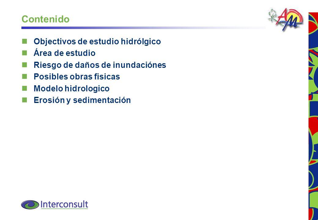 2 Contenido Objectivos de estudio hidrólgico Área de estudio Riesgo de daños de inundaciónes Posibles obras fisicas Modelo hidrologico Erosión y sedim