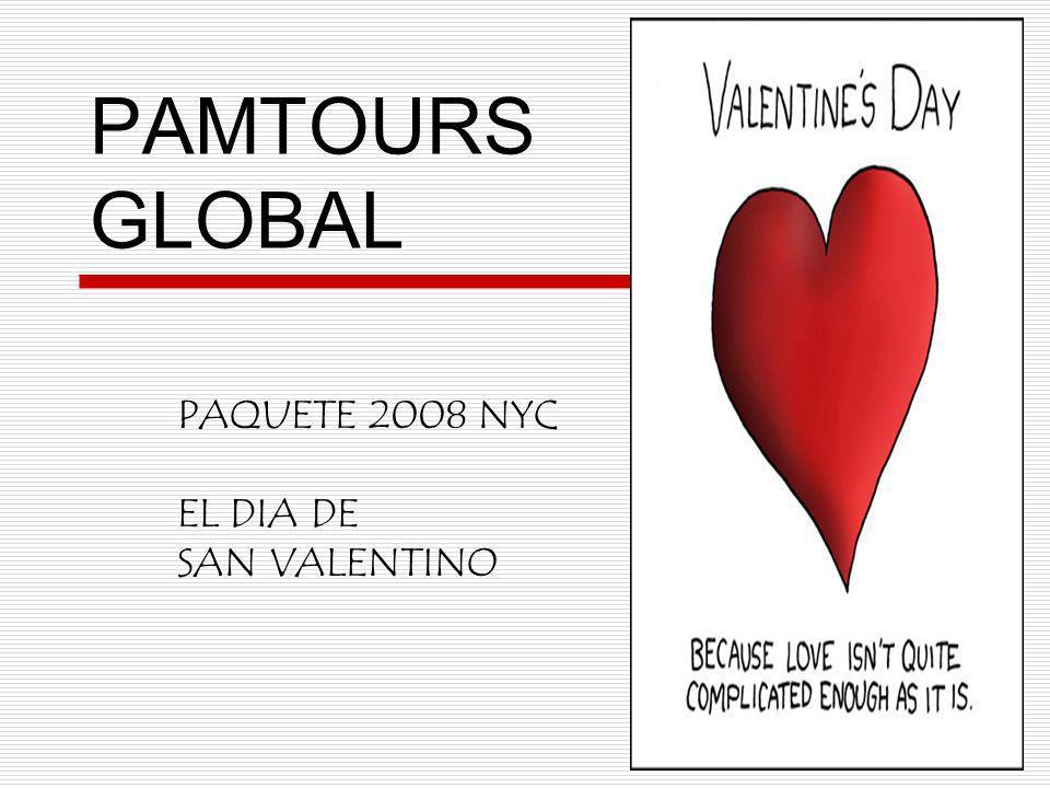 PAMTOURS GLOBAL PAQUETE 2008 NYC EL DIA DE SAN VALENTINO