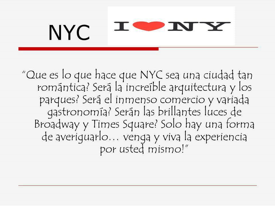 NYC Que es lo que hace que NYC sea una ciudad tan romántica? Será la increíble arquitectura y los parques? Será el inmenso comercio y variada gastrono