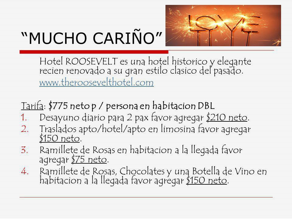 MUCHO CARIÑO Hotel ROOSEVELT es una hotel historico y elegante recien renovado a su gran estilo clasico del pasado. www.theroosevelthotel.com Tarifa:
