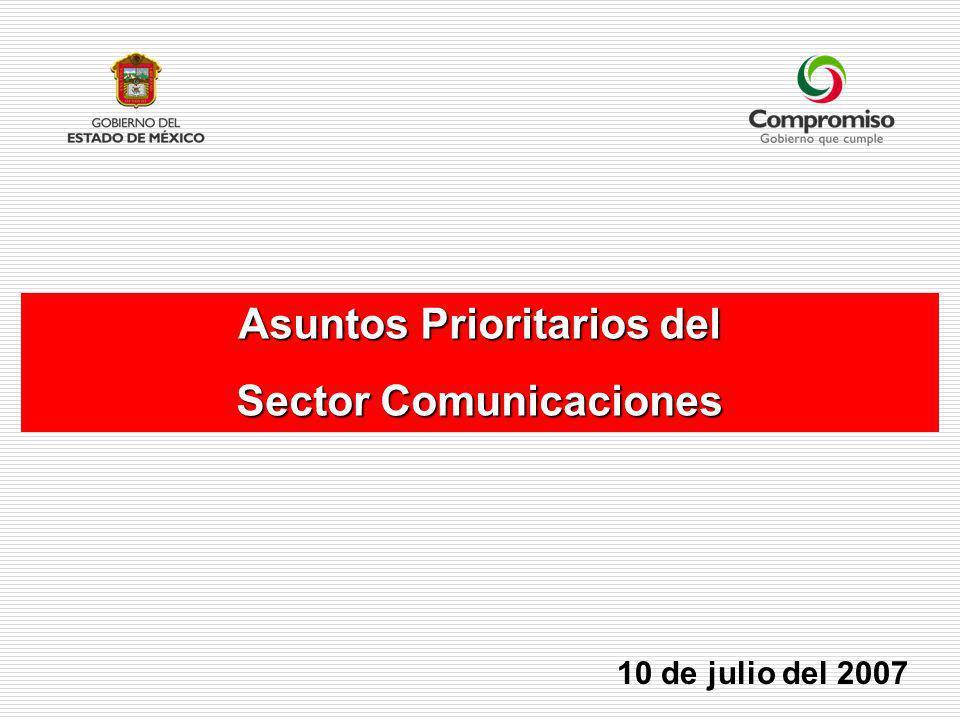 Asuntos Prioritarios del Sector Comunicaciones 10 de julio del 2007