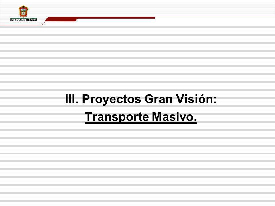 III. Proyectos Gran Visión: Transporte Masivo.