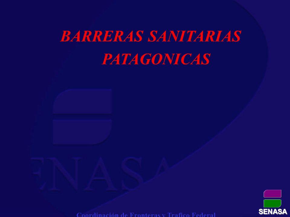 SENASA BARRERAS SANITARIAS PATAGONICAS Coordinación de Fronteras y Trafico Federal