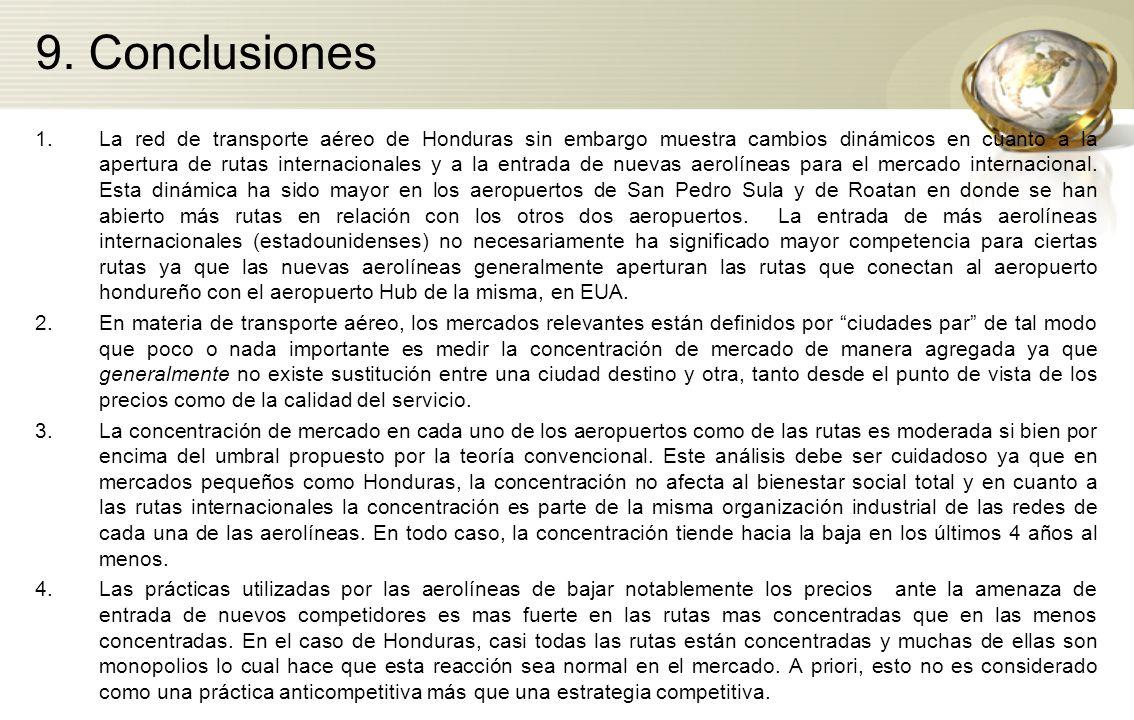 9. Conclusiones 1.La red de transporte aéreo de Honduras sin embargo muestra cambios dinámicos en cuanto a la apertura de rutas internacionales y a la
