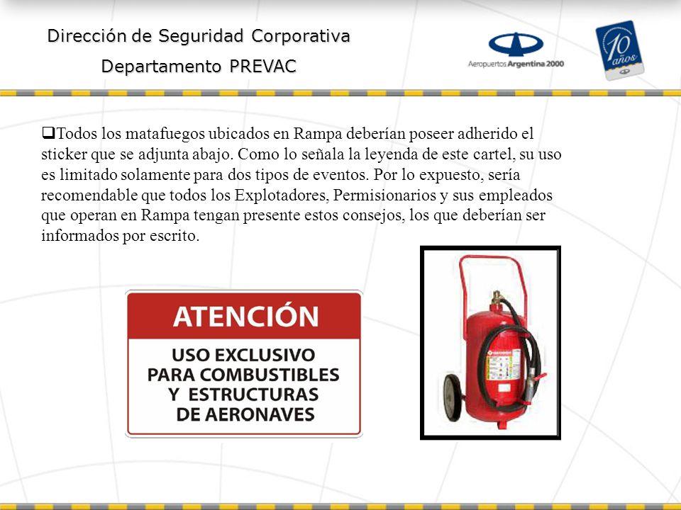 Dirección de Seguridad Corporativa Departamento PREVAC Todos los matafuegos ubicados en Rampa deberían poseer adherido el sticker que se adjunta abajo.