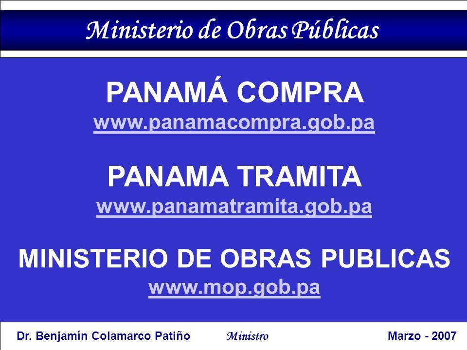 PANAMÁ COMPRA www.panamacompra.gob.pa PANAMA TRAMITA www.panamatramita.gob.pa MINISTERIO DE OBRAS PUBLICAS www.mop.gob.pa Ministerio de Obras Públicas Dr.