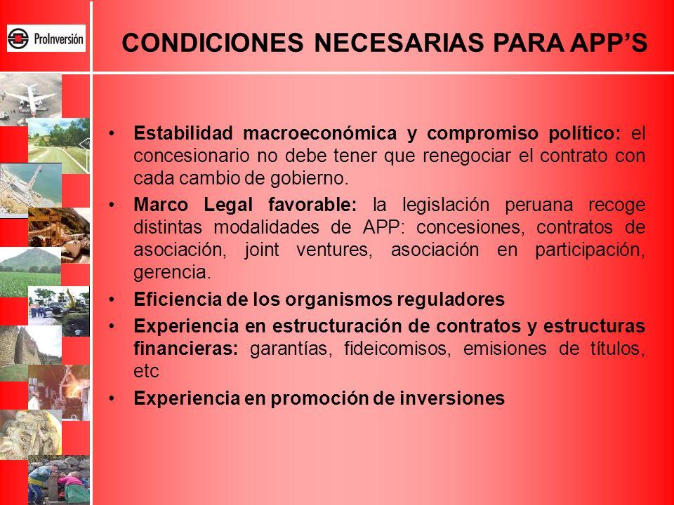Estabilidad macroeconómica y compromiso político: el concesionario no debe tener que renegociar el contrato con cada cambio de gobierno. Marco Legal f