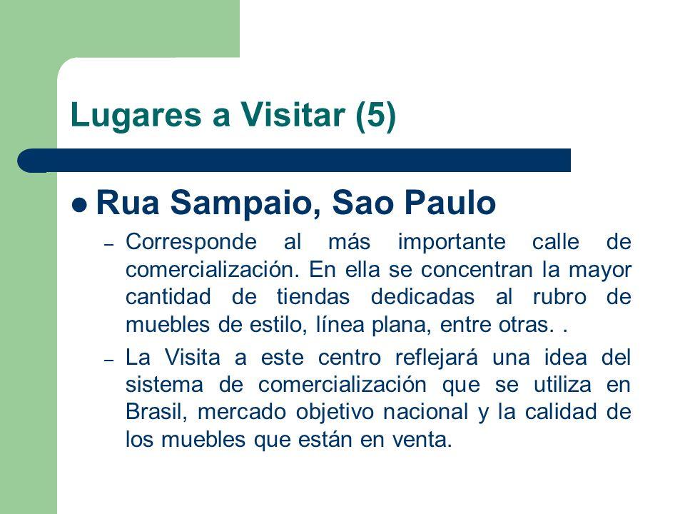 Lugares a Visitar (5) Rua Sampaio, Sao Paulo – Corresponde al más importante calle de comercialización. En ella se concentran la mayor cantidad de tie