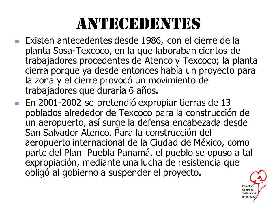 Antecedentes Existen antecedentes desde 1986, con el cierre de la planta Sosa-Texcoco, en la que laboraban cientos de trabajadores procedentes de Aten