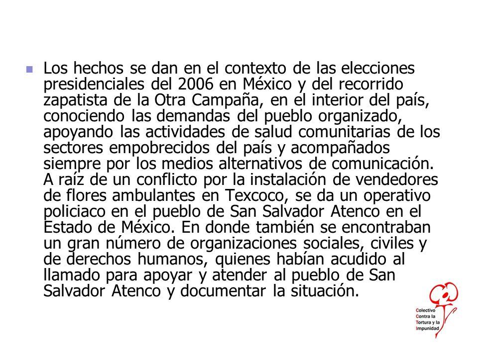 Los hechos se dan en el contexto de las elecciones presidenciales del 2006 en México y del recorrido zapatista de la Otra Campaña, en el interior del