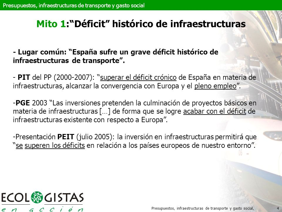 Presupuestos, infraestructuras de transporte y gasto social,35 Intervención de José Blanco en el Congreso de los Diputados, 19 de mayo de 2010 - Es el momento de la racionalidad y la austeridad - La inversión en infraestructuras de transporte en los últimos años ha doblado la de nuestros vecinos europeos (86.000 M en los últimos 6 años).