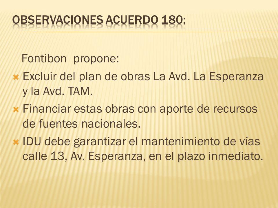 Fontibon propone: Excluir del plan de obras La Avd. La Esperanza y la Avd. TAM. Financiar estas obras con aporte de recursos de fuentes nacionales. ID