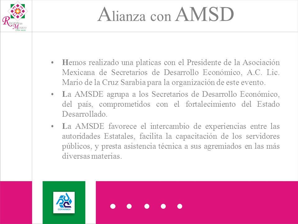 A lianza con AMSD Hemos realizado una platicas con el Presidente de la Asociación Mexicana de Secretarios de Desarrollo Económico, A.C.
