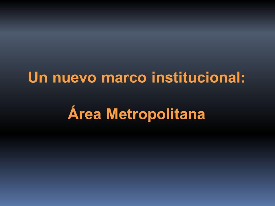 Un nuevo marco institucional: Área Metropolitana