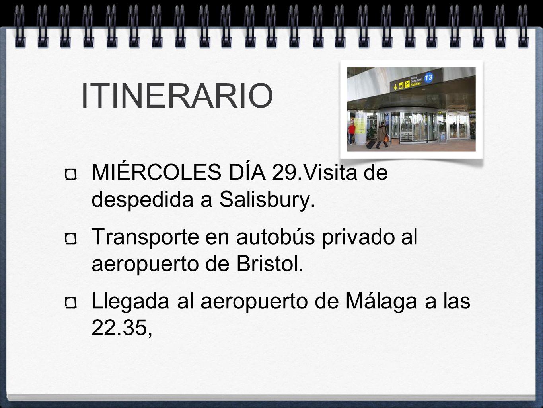 ITINERARIO MIÉRCOLES DÍA 29.Visita de despedida a Salisbury.
