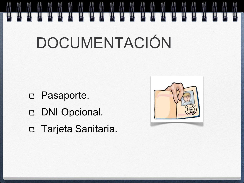 DOCUMENTACIÓN Pasaporte. DNI Opcional. Tarjeta Sanitaria.