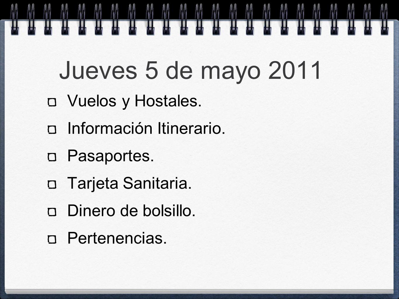 Jueves 5 de mayo 2011 Vuelos y Hostales. Información Itinerario.