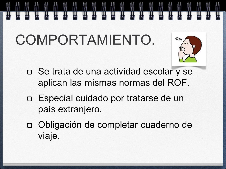COMPORTAMIENTO. Se trata de una actividad escolar y se aplican las mismas normas del ROF.