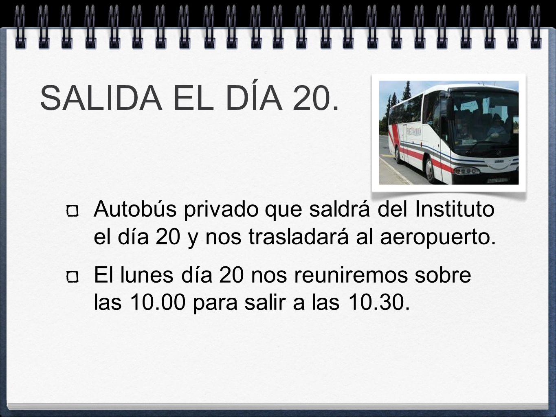 SALIDA EL DÍA 20.