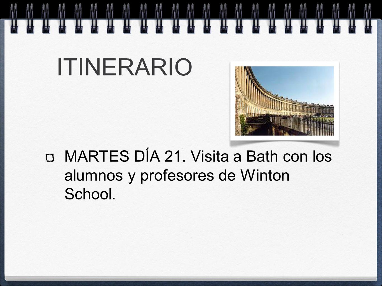 ITINERARIO MARTES DÍA 21. Visita a Bath con los alumnos y profesores de Winton School.