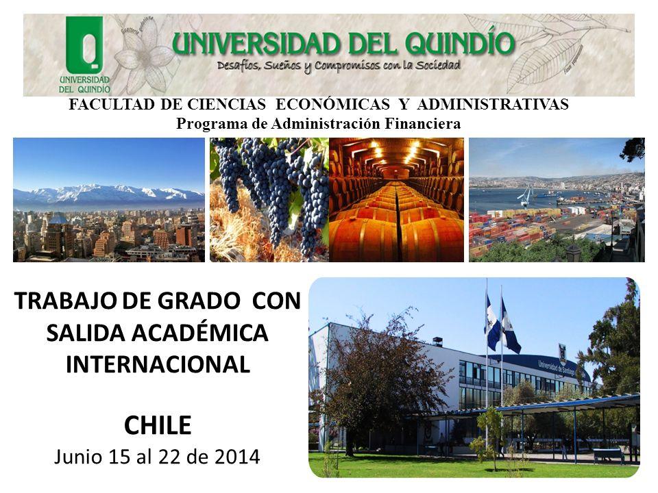 TRABAJO DE GRADO CON SALIDA INTERNACIONAL Junio 15 al 22 de 2.014 Agenda académica y de Viaje SUGERIDA Primera Fase: Bogotá – Santiago de Chile Día 1/Jun.