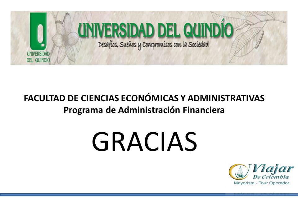 GRACIAS FACULTAD DE CIENCIAS ECONÓMICAS Y ADMINISTRATIVAS Programa de Administración Financiera