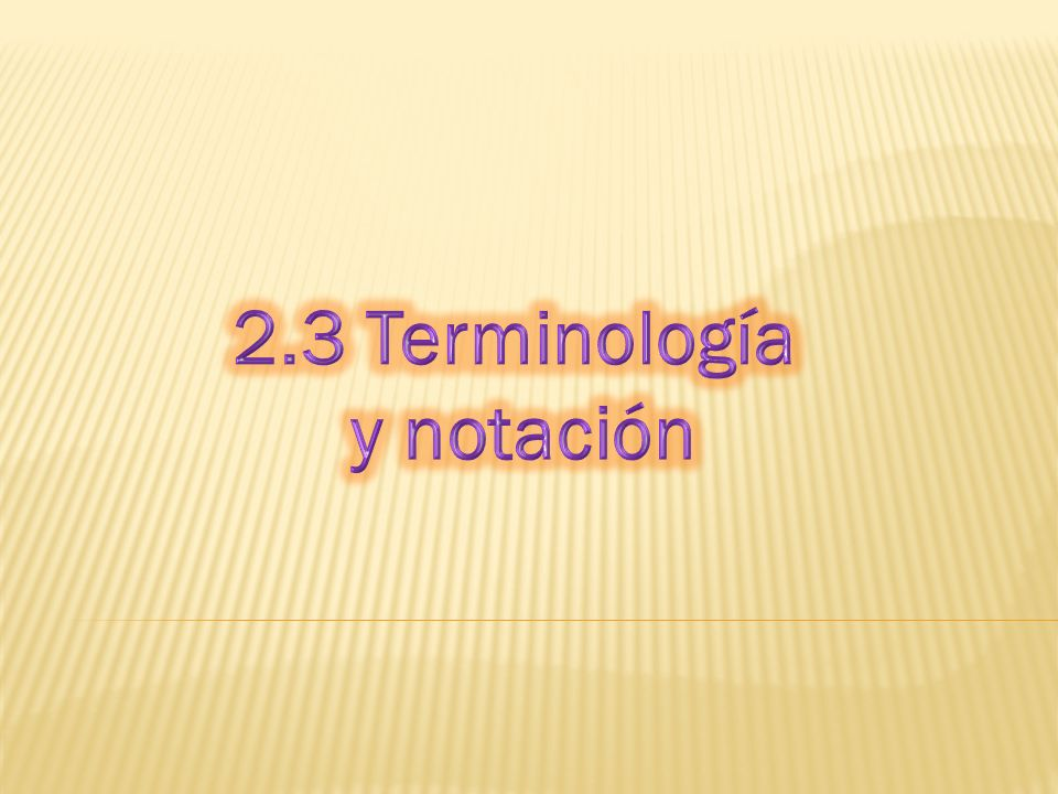 Notación y terminología.