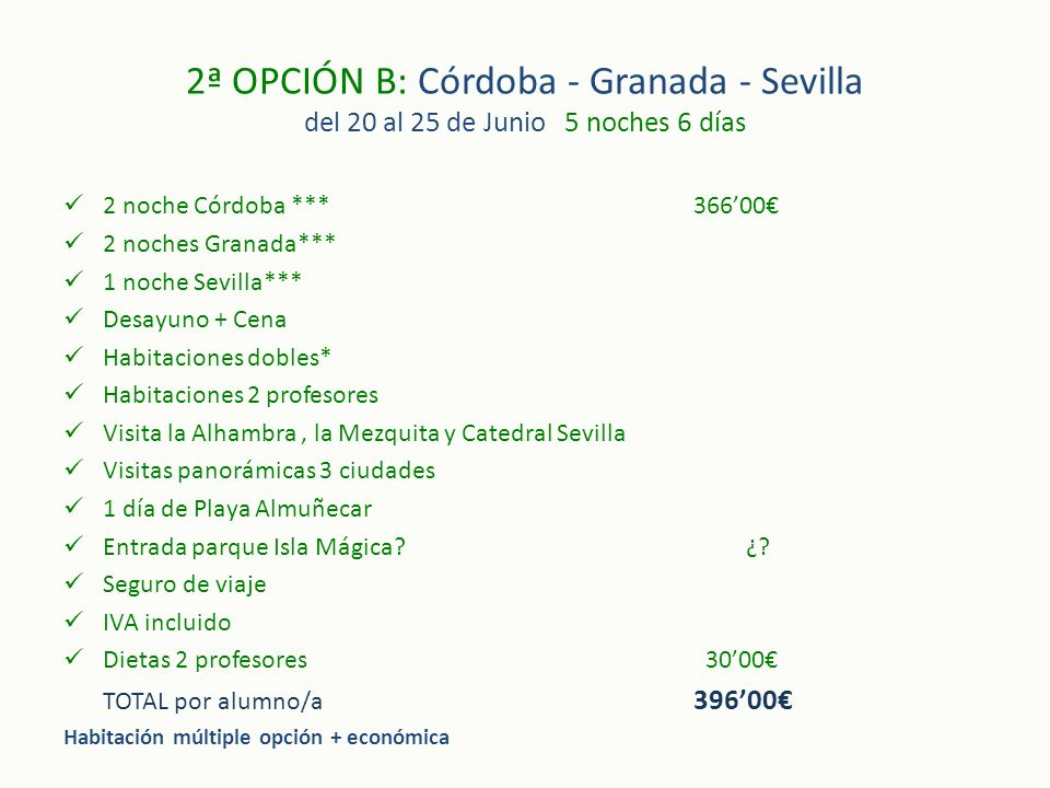 2ª OPCIÓN B: Córdoba - Granada - Sevilla del 20 al 25 de Junio 5 noches 6 días 2 noche Córdoba ***36600 2 noches Granada*** 1 noche Sevilla*** Desayun