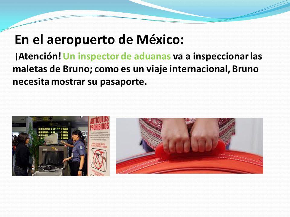 En el aeropuerto de México: ¡Atención.