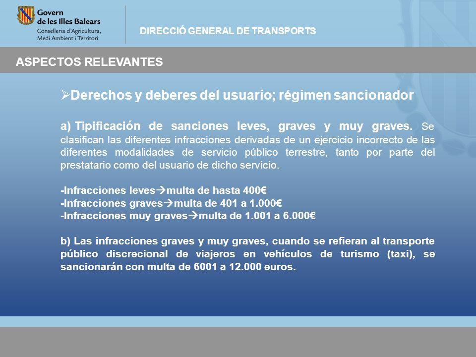 DIRECCIÓ GENERAL DE TRANSPORTS ASPECTOS RELEVANTES Derechos y deberes del usuario; régimen sancionador a) Tipificación de sanciones leves, graves y mu