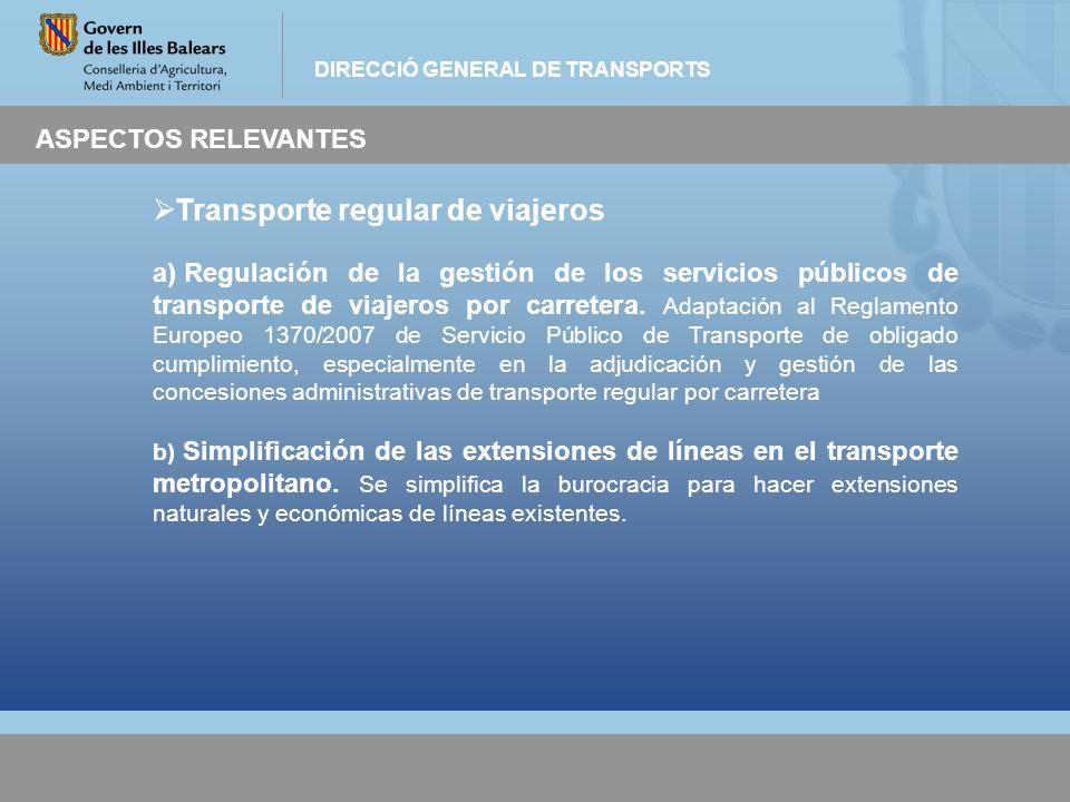 DIRECCIÓ GENERAL DE TRANSPORTS ASPECTOS RELEVANTES Transporte regular de viajeros a) Regulación de la gestión de los servicios públicos de transporte