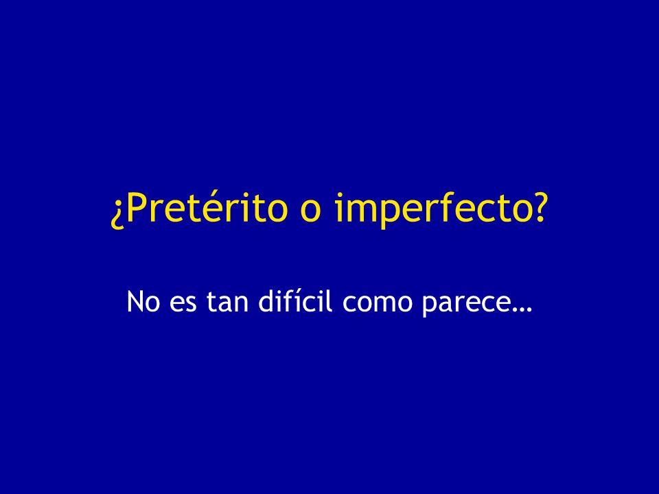 ¿Pretérito o imperfecto? No es tan difícil como parece…