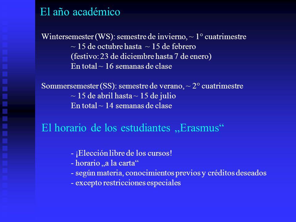El año académico Wintersemester (WS): semestre de invierno, ~ 1° cuatrimestre ~ 15 de octubre hasta ~ 15 de febrero (festivo: 23 de diciembre hasta 7