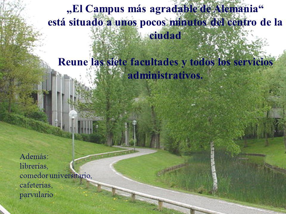 El Campus más agradable de Alemania está situado a unos pocos minutos del centro de la ciudad Reune las siete facultades y todos los servicios adminis