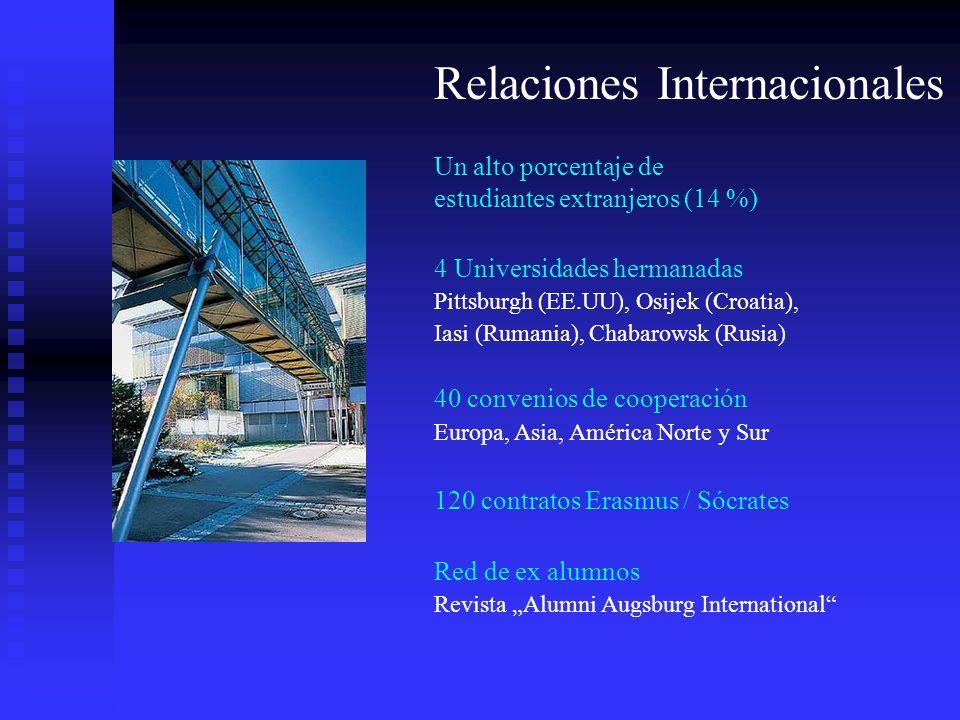 Relaciones Internacionales Un alto porcentaje de estudiantes extranjeros (14 %) 4 Universidades hermanadas Pittsburgh (EE.UU), Osijek (Croatia), Iasi