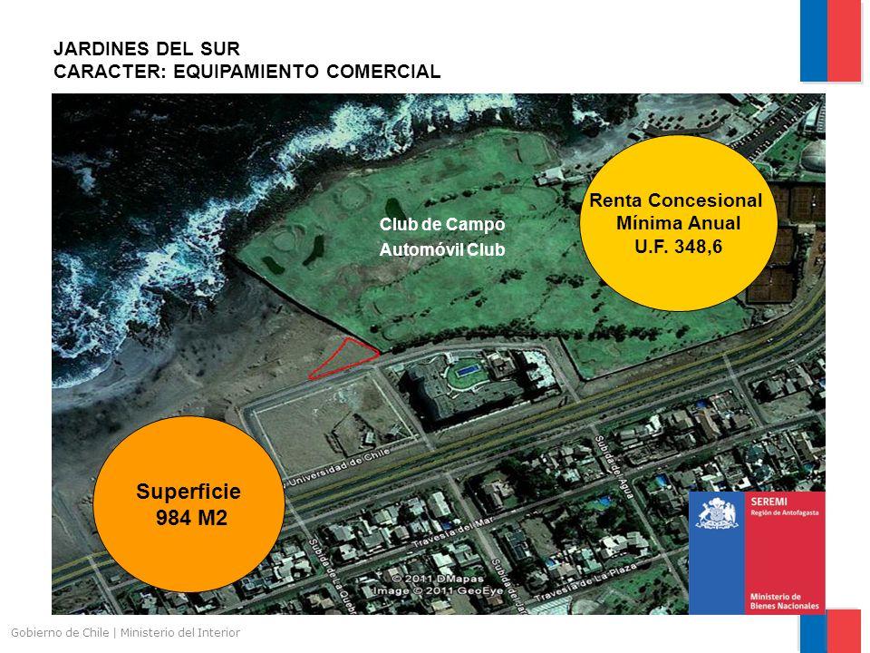 Gobierno de Chile | Ministerio del Interior JARDINES DEL SUR CARACTER: EQUIPAMIENTO COMERCIAL Superficie 984 M2 Renta Concesional Mínima Anual U.F. 34