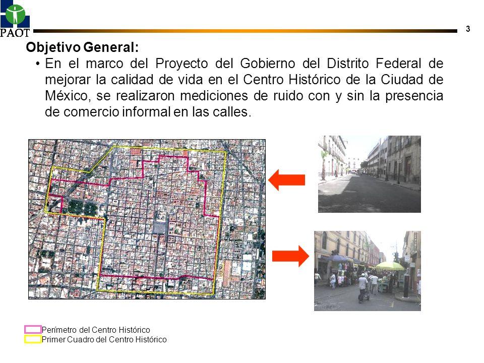 3 Objetivo General: En el marco del Proyecto del Gobierno del Distrito Federal de mejorar la calidad de vida en el Centro Histórico de la Ciudad de Mé
