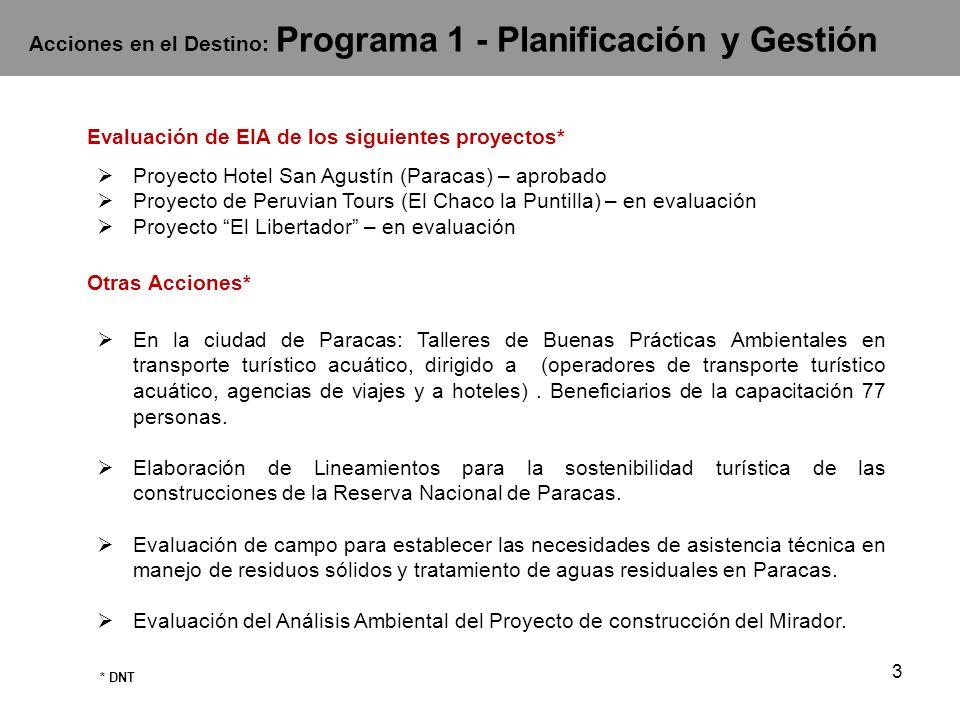 3 Evaluación de EIA de los siguientes proyectos* Proyecto Hotel San Agustín (Paracas) – aprobado Proyecto de Peruvian Tours (El Chaco la Puntilla) – e