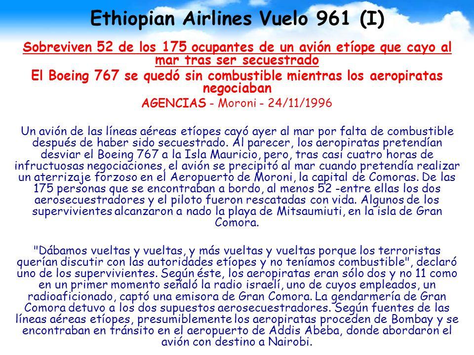 Ethiopian Airlines Vuelo 961 (I) Sobreviven 52 de los 175 ocupantes de un avión etíope que cayo al mar tras ser secuestrado El Boeing 767 se quedó sin