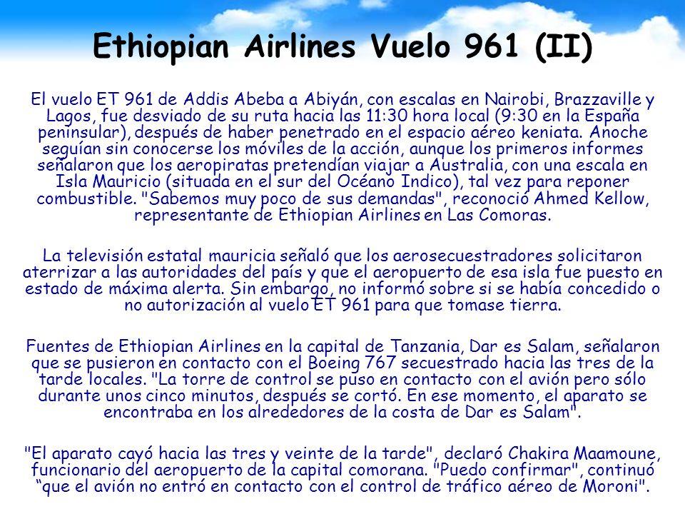 Ethiopian Airlines Vuelo 961 (II) El vuelo ET 961 de Addis Abeba a Abiyán, con escalas en Nairobi, Brazzaville y Lagos, fue desviado de su ruta hacia