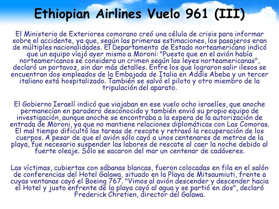 Ethiopian Airlines Vuelo 961 (III) El Ministerio de Exteriores comorano creó una célula de crisis para informar sobre el accidente, ya que, según las