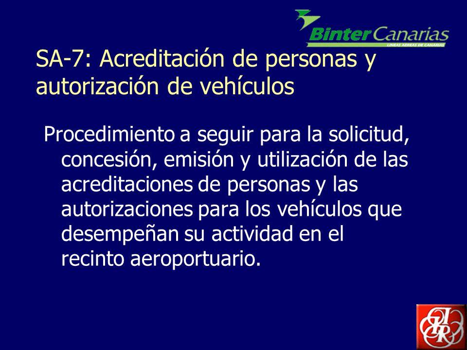 SA-7: Acreditación de personas y autorización de vehículos Procedimiento a seguir para la solicitud, concesión, emisión y utilización de las acreditac